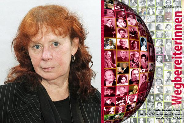 Gisela Notz - Wegbereiterinnen