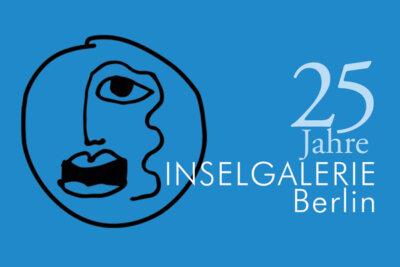 25 Jahre INSELGALERIE Berlin