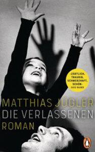 Matthias Jügler, Die Verlassenen